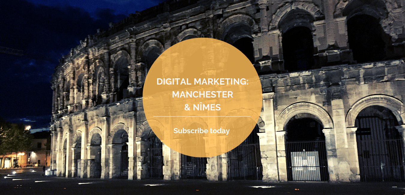 Digital Marketing: Manchester and Nîmes