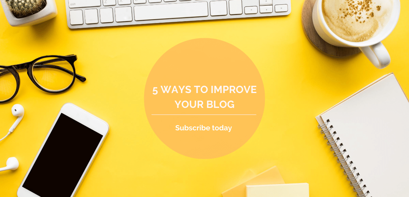 5 Ways to Improve Your Blog