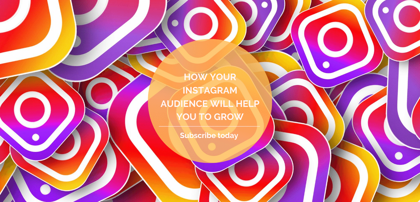 How your instagram audience will help you to grow