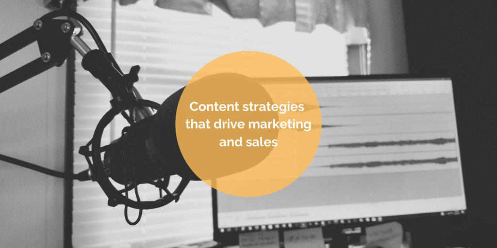 Content Strategies that Drive Marketing & Sales